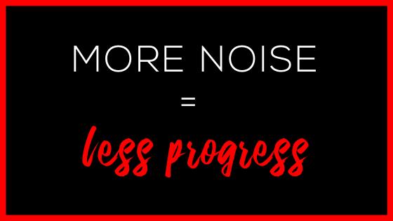 More Noise = Less Progress